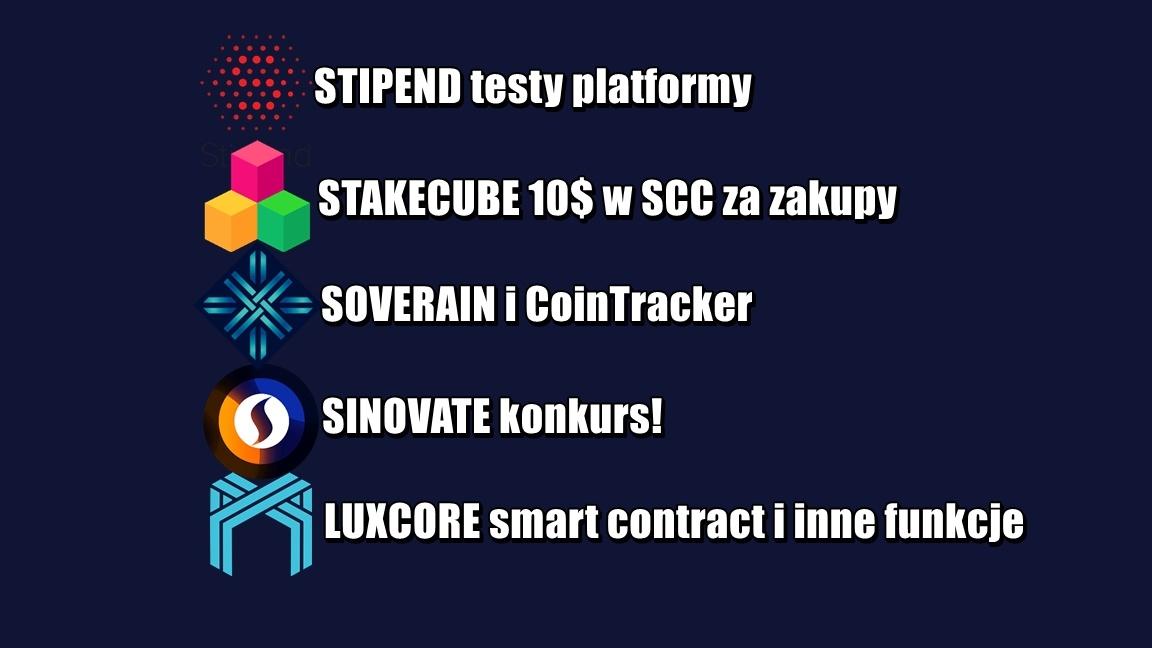 Ciekawe nowiny z projektów: STIPEND, STAKECUBE, SOVERAIN, SINOVATE, LUXCORE
