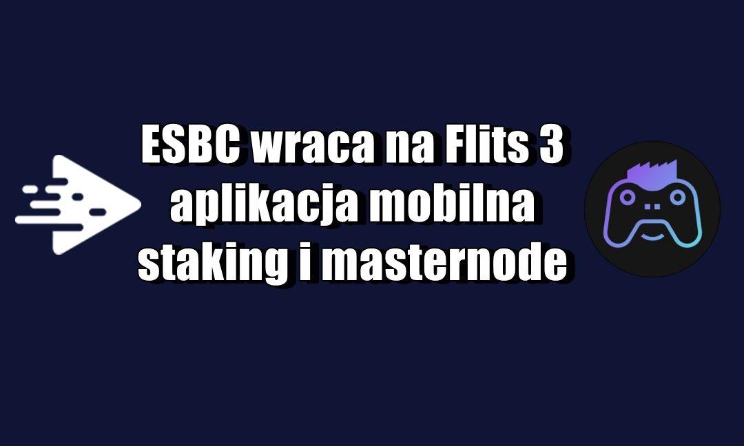 ESBC wraca na Flits 3 - aplikacja mobilna staking i masternode