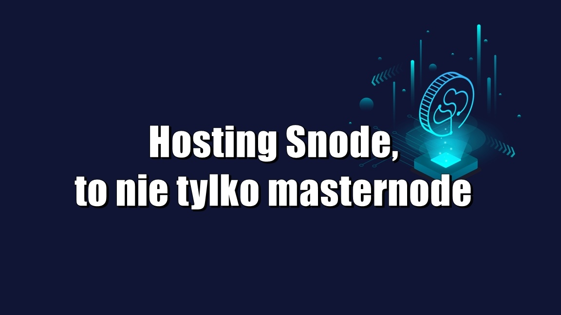 Hosting Snode, to nie tylko masternode