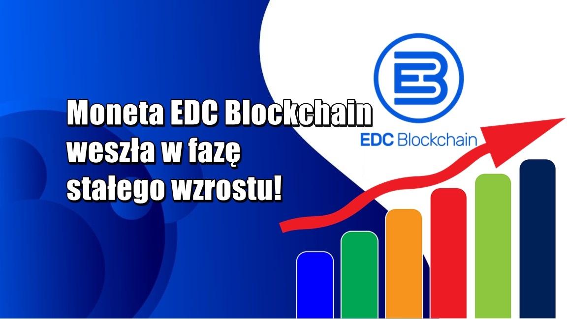 Moneta EDC Blockchain weszła w fazę stałego wzrostu!