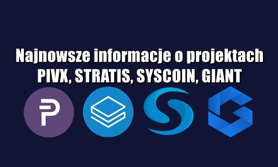 Najnowsze informacje o projektach PIVX, STRATIS, SYSCOIN, GIANT