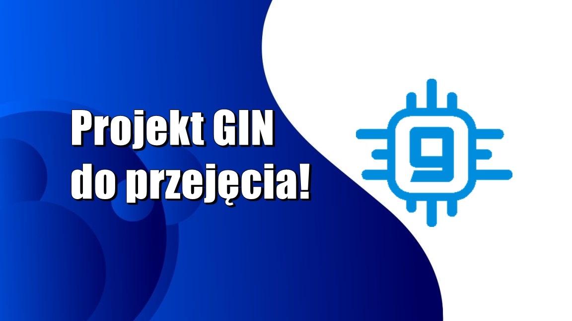 Projekt GIN do przejęcia!