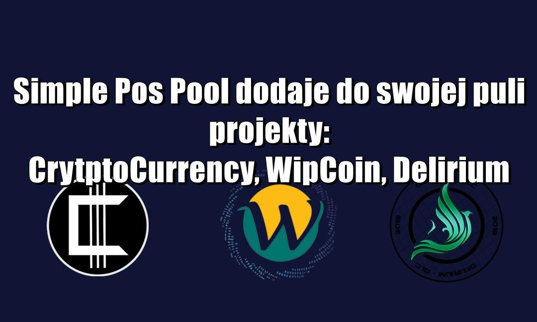 Simple Pos Pool dodaje do swojej puli projekty: CrytptoCurrency, WipCoin, Delirium