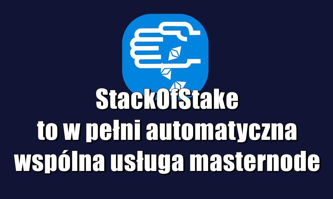 StackOfStake to w pełni automatyczna wspólna usługa masternode