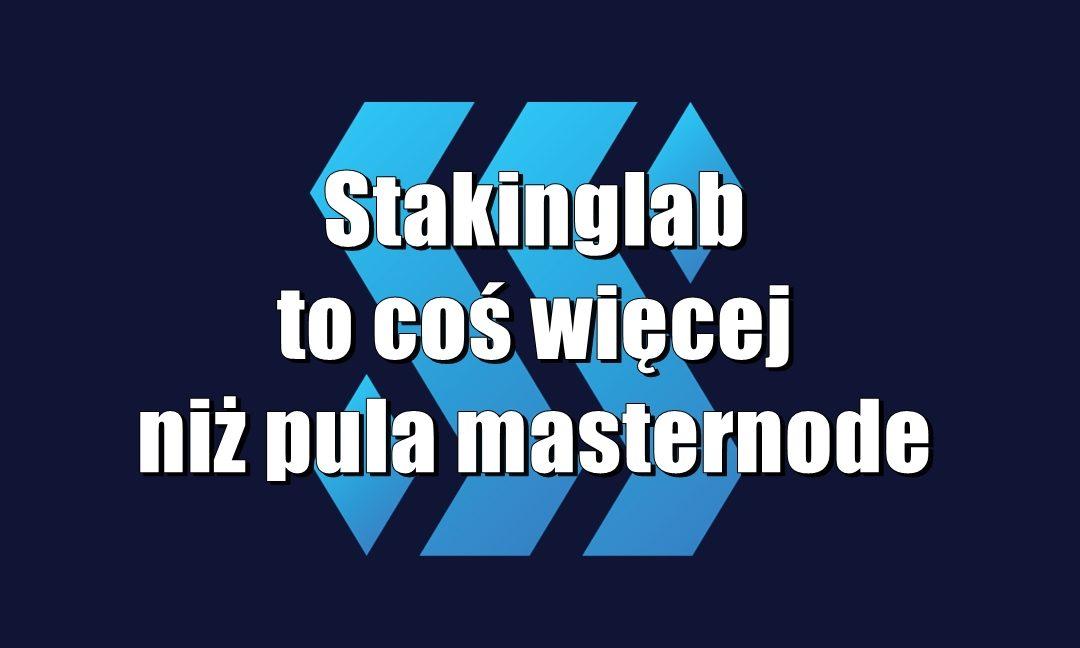 Stakinglab to coś więcej niż pula masternode
