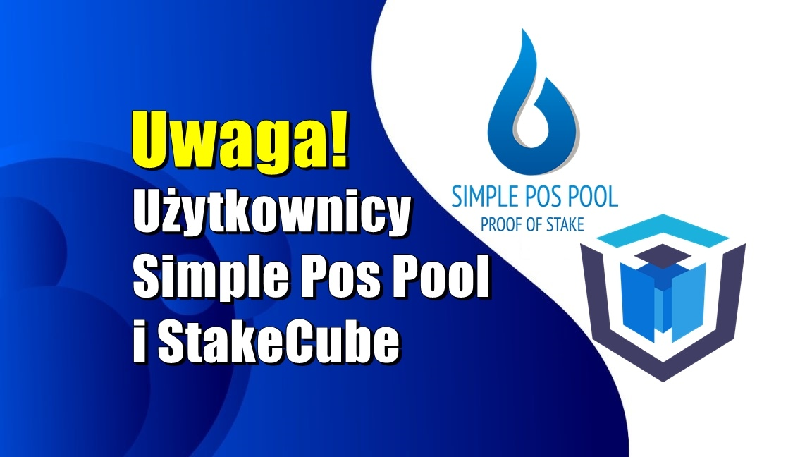 Uwaga! Użytkownicy Simple Pos Pool i StakeCube