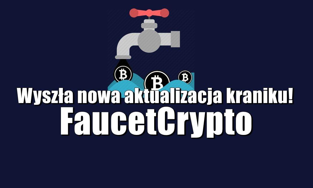 Wyszła nowa aktualizacja kraniku FaucetCrypto!