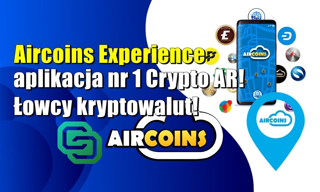Aircoins Experience, aplikacji nr 1 Crypto AR! Łowcy kryptowalut!