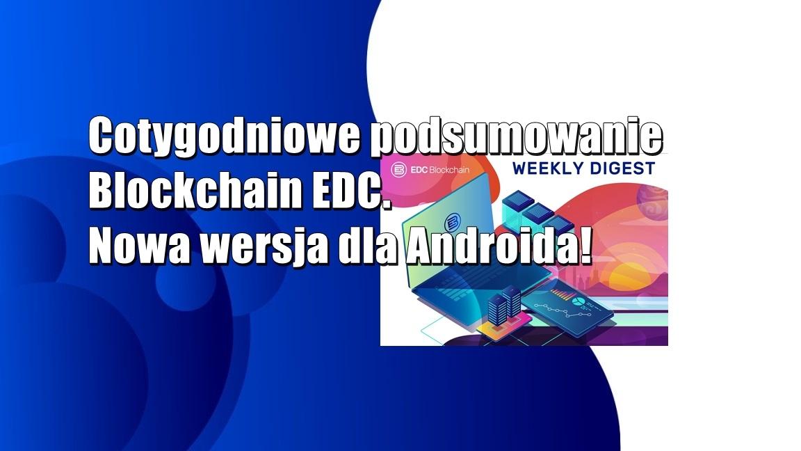 Cotygodniowe podsumowanie Blockchain EDC. Nowa wersja dla Androida!