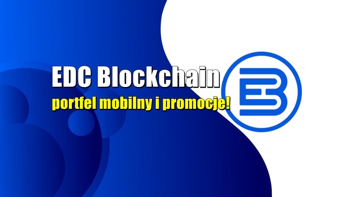 EDC Blockchain, portfel mobilny i promocje!