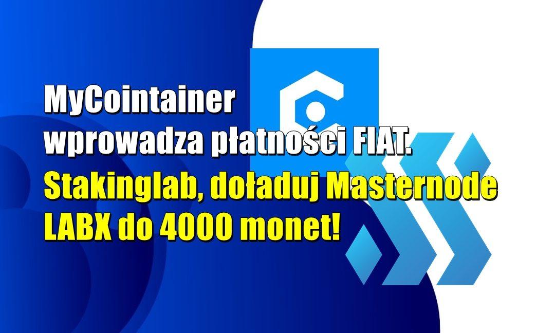 MyCointainer wprowadza płatności FIAT. Stakinglab, doładuj Masternode Labx do 4000 monet!