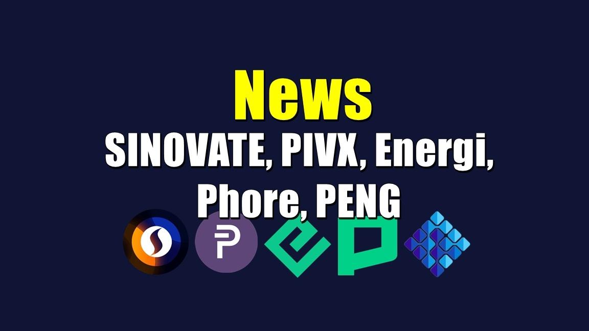 News SINOVATE, PIVX, Energi, Phore, PENG