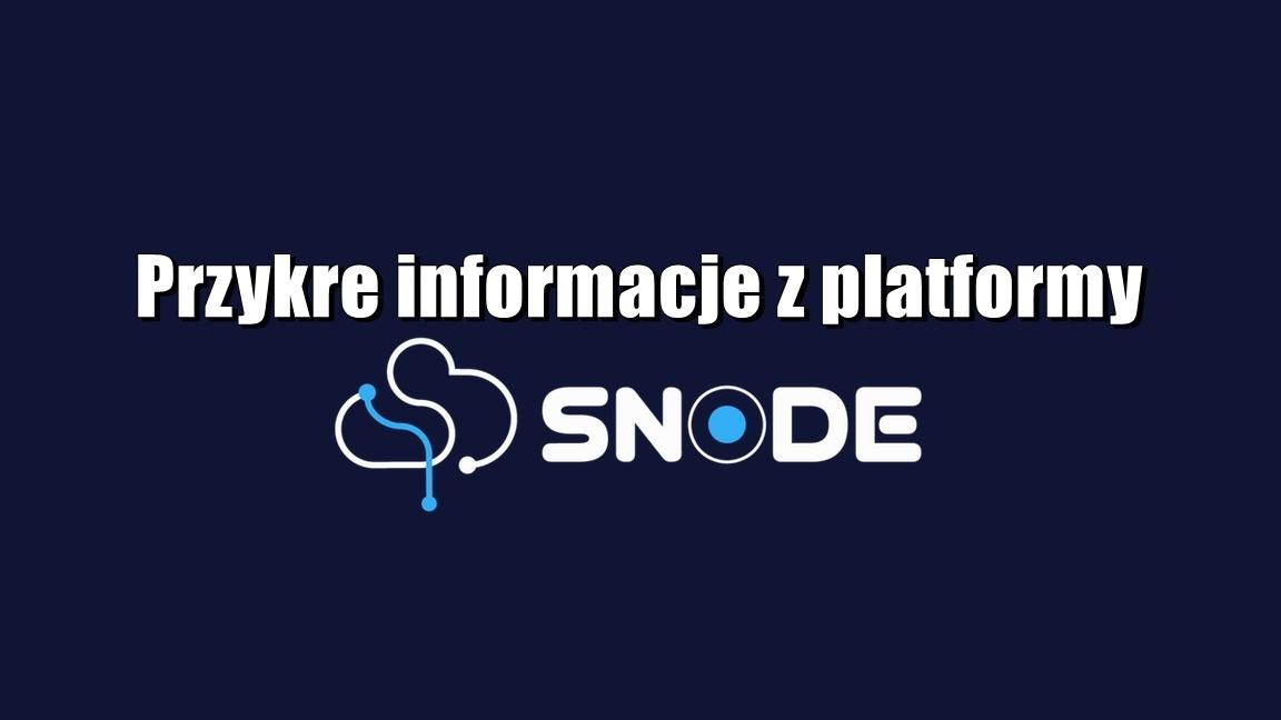Przykre informacje z platformy SNODE