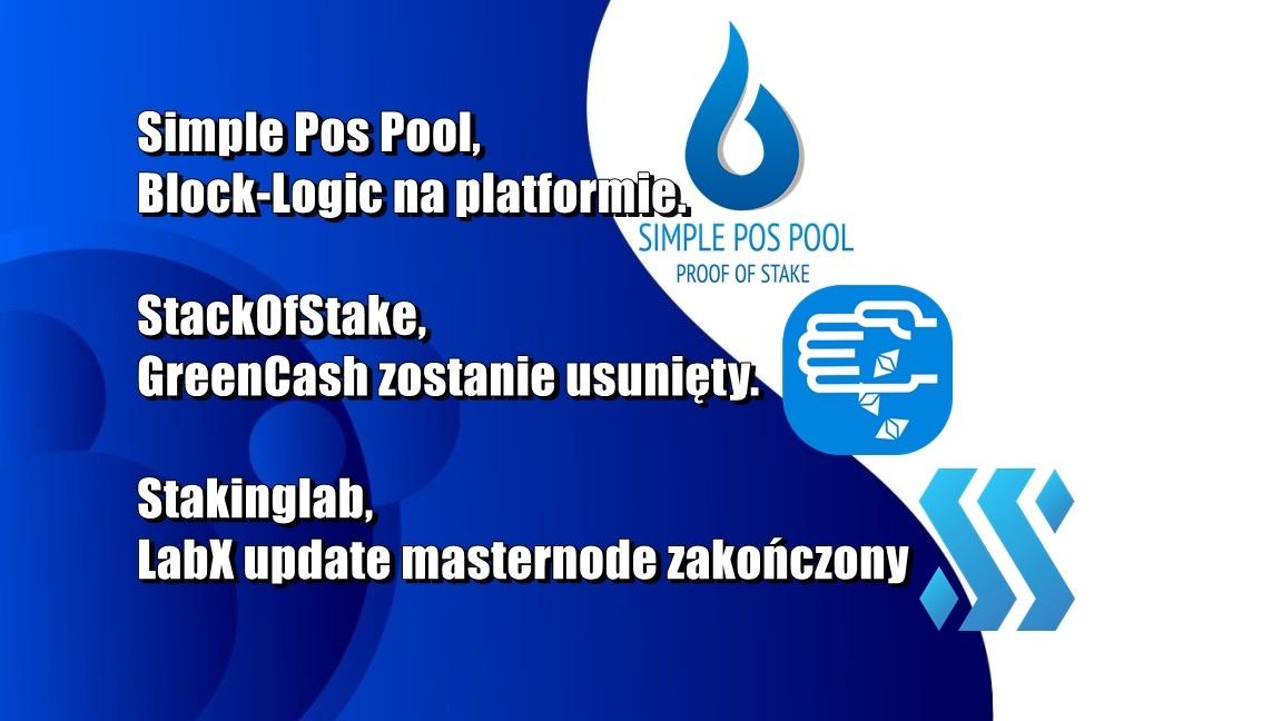 Simple Pos Pool, Block-Logic na platformie. StackOfStake, GreenCash zostanie usunięty. Stakinglab, LabX update masternode zakończony