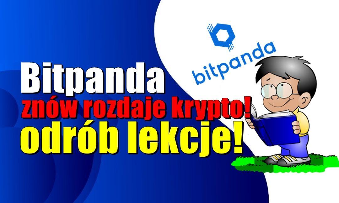 Bitpanda znów rozdaje krypto - odrób lekcje!