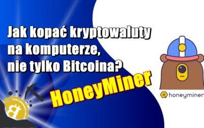 Jak kopać kryptowaluty na komputerze, nie tylko Bitcoina? HoneyMiner