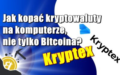 Jak kopać kryptowaluty na komputerze, nie tylko Bitcoina? Kryptex