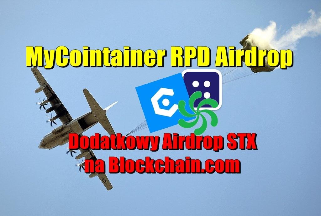 MyCointainer RPD Airdrop. Dodatkowo Airdrop STX na Blockchain.com