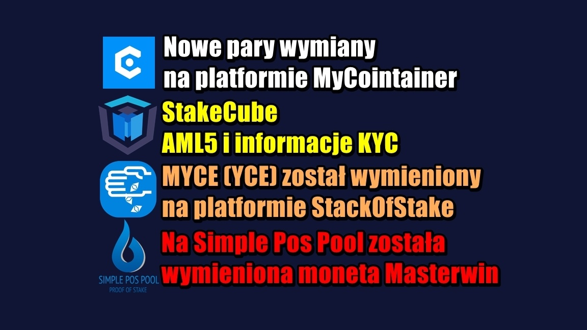 NEWS: MyCointainer, StakeCube, StackOfStake, Simple Pos Pool