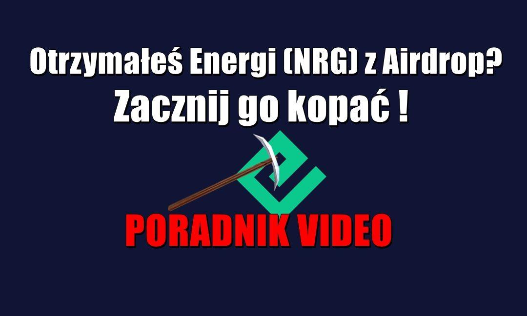 Otrzymałeś Energi (NRG) z Airdrop? Zacznij go kopać! PORADNIK VIDEO