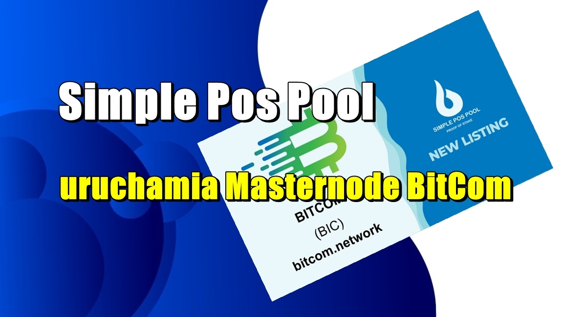 Simple Pos Pool uruchamia Masternode BitCom