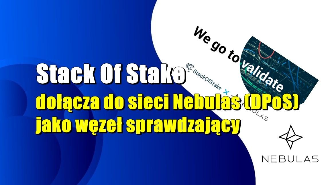 StackOfStake dołącza do sieci Nebulas (DPoS) jako węzeł sprawdzający