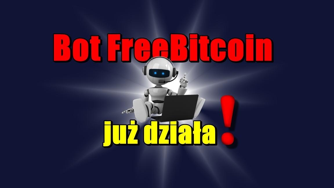 Bot FreeBitcoin już działa!