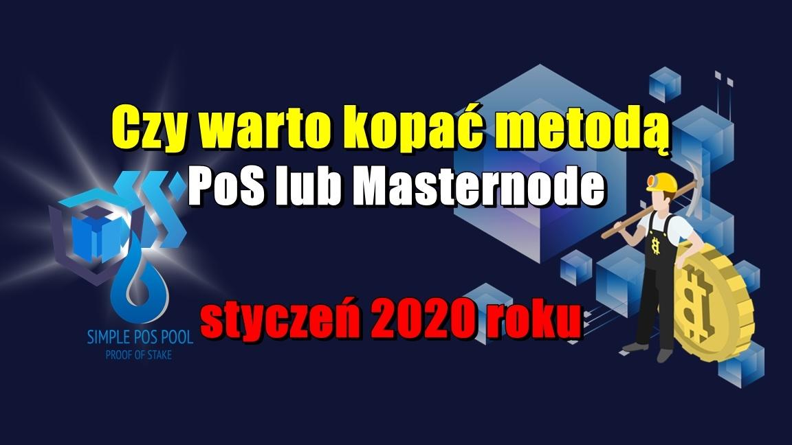 Czy warto kopać metodą PoS lub Masternode – styczeń 2020 roku