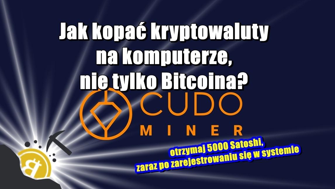 Jak kopać kryptowaluty na komputerze, nie tylko Bitcoina? Cudo Miner