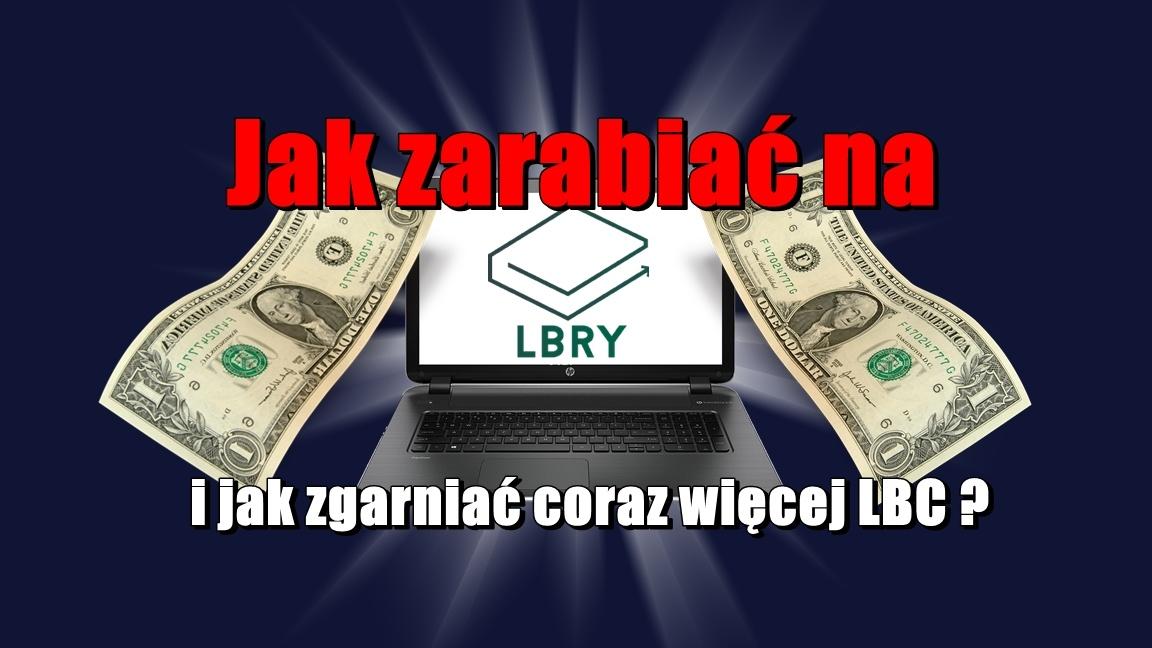 Jak zarabiać na LBRY i jak zgarniać coraz więcej LBC