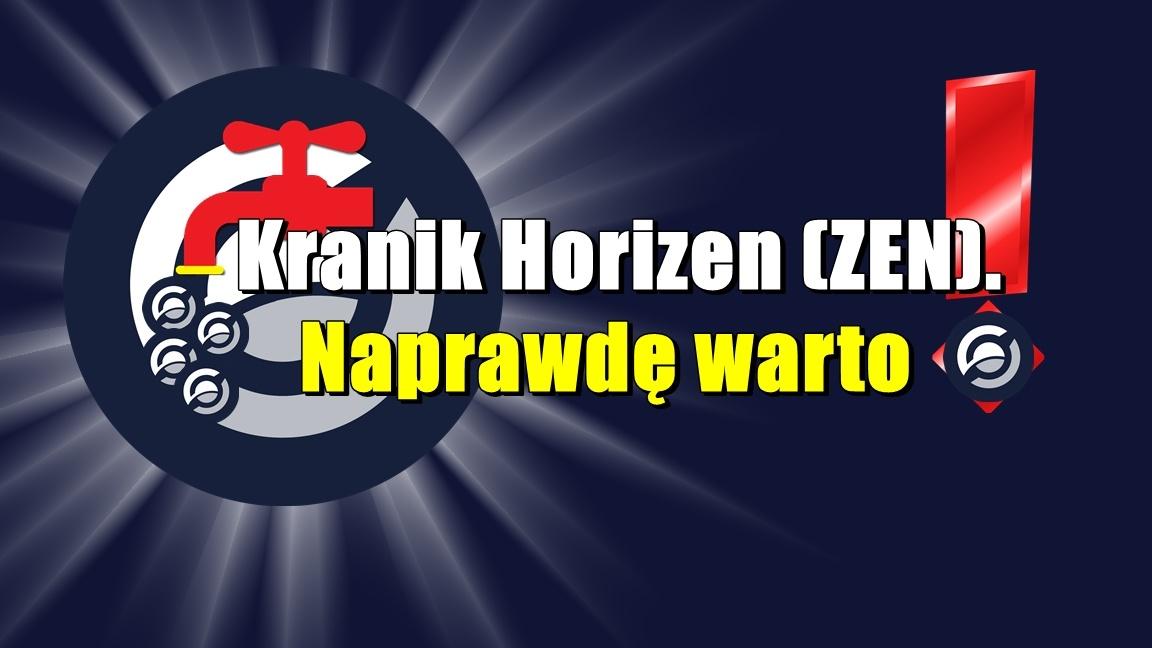 Kranik Horizen (ZEN). Naprawdę warto
