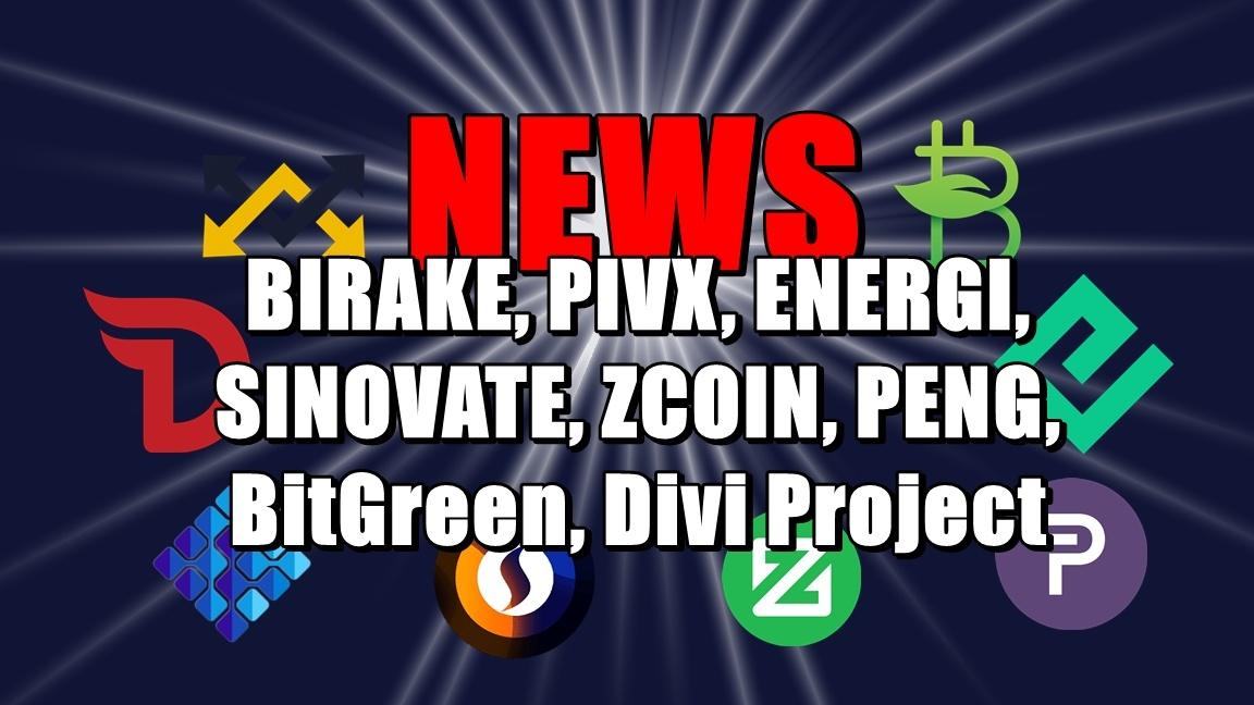 NEWS: BIRAKE, PIVX, ENERGI, SINOVATE, ZCOIN, PENG, BitGreen, Divi Project