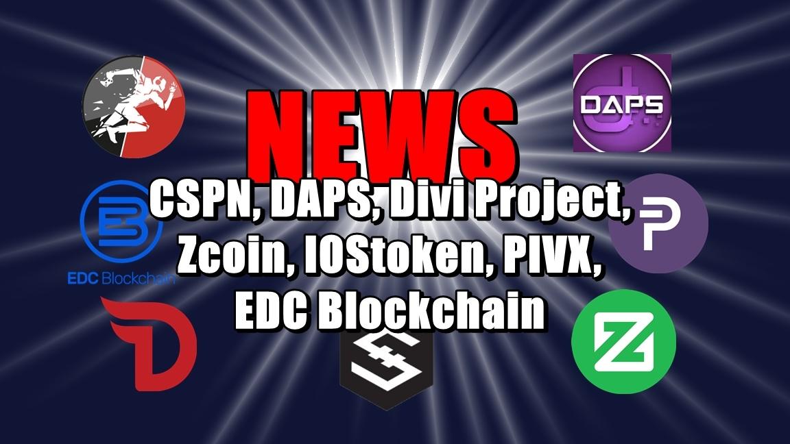 NEWS: CSPN, DAPS, Divi Project, Zcoin, IOStoken, PIVX, EDC Blockchain