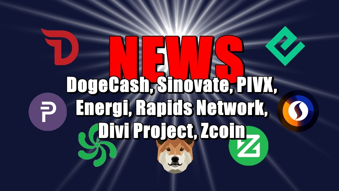 NEWS: DogeCash, Sinovate, PIVX, Energi, Rapids Network, Divi Project, Zcoin