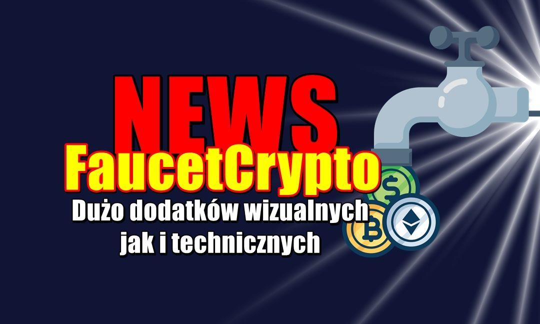 NEWS FaucetCrypto. Dużo dodatków wizualnych jak i technicznych