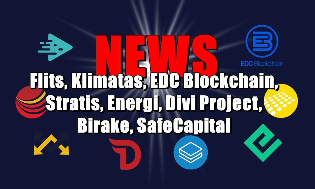 NEWS: Flits, Klimatas, EDC Blockchain, Stratis, Energi, Divi Project, Birake, SafeCapital
