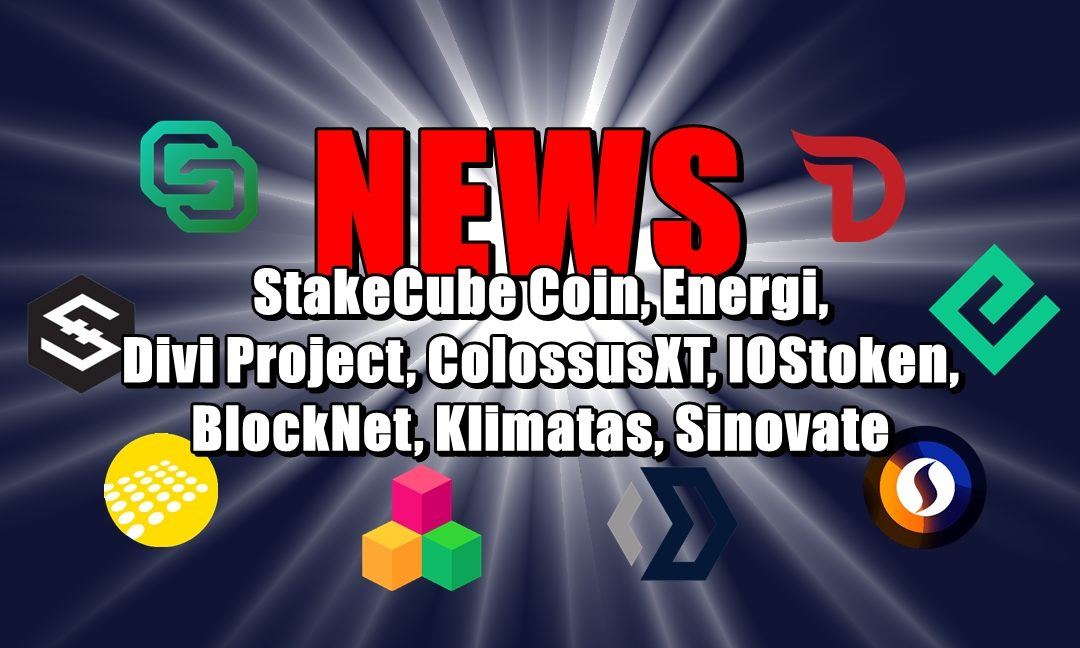 NEWS: StakeCube Coin, Energi, Divi Project, ColossusXT, IOStoken, BlockNet, Klimatas, Sinovate
