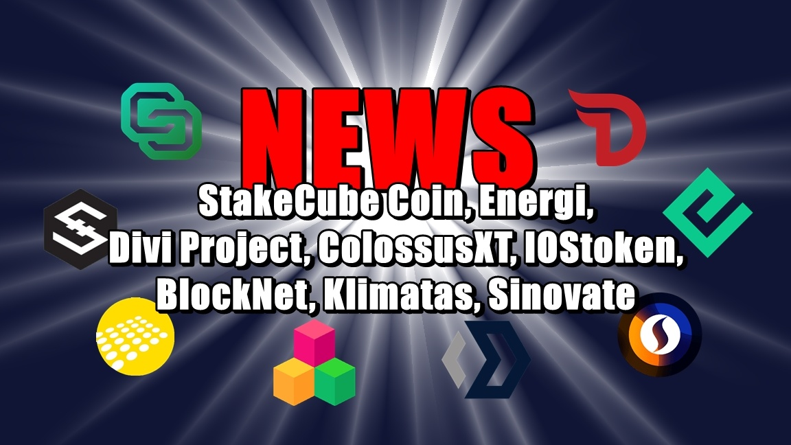 NEWS: StakeCube Coin, Energi, Divi Project, ColossusXT, IOStoken, BlockNet, Klimatas, Sinovate