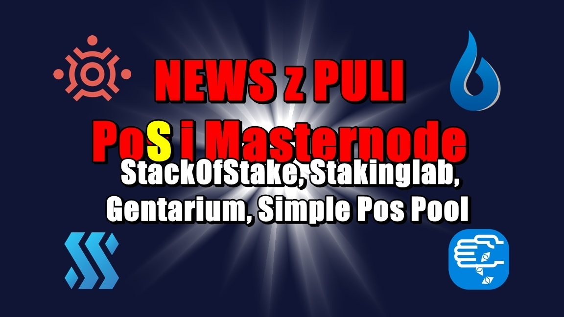 NEWS Z PULI PoS i Masternode:  StackOfStake, Stakinglab, Gentarium, Simple Pos Pool