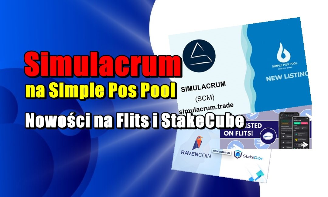 Simulacrum na Simple Pos Pool. Nowości na Flits i StakeCube