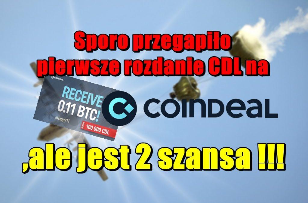 Sporo przegapiło pierwsze rozdanie CDL na giełdzie Coindeal, ale jest 2 szansa !!!