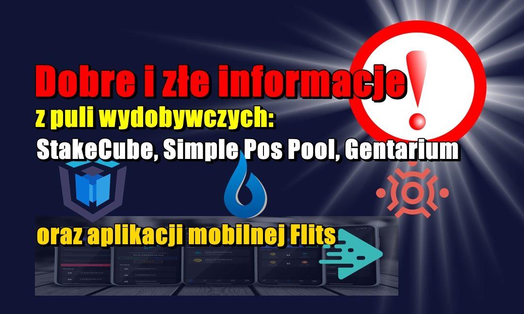 Dobre i złe informacje z puli wydobywczych: StakeCube, Simple Pos Pool, Gentarium oraz aplikacji mobilnej Flits