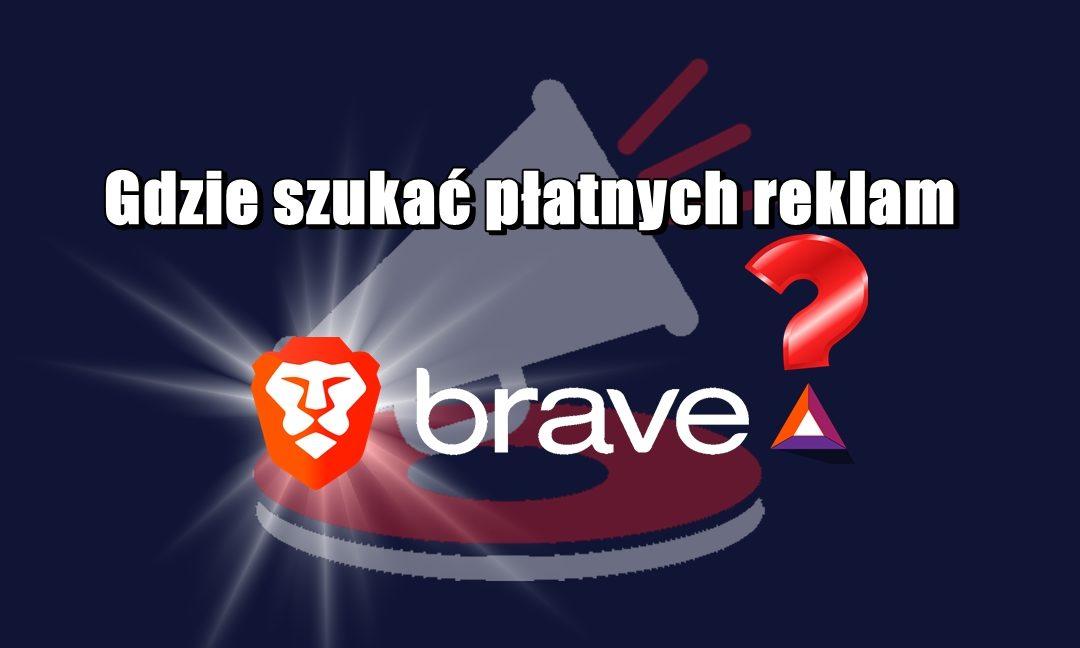 Gdzie szukać płatnych reklam Brave?