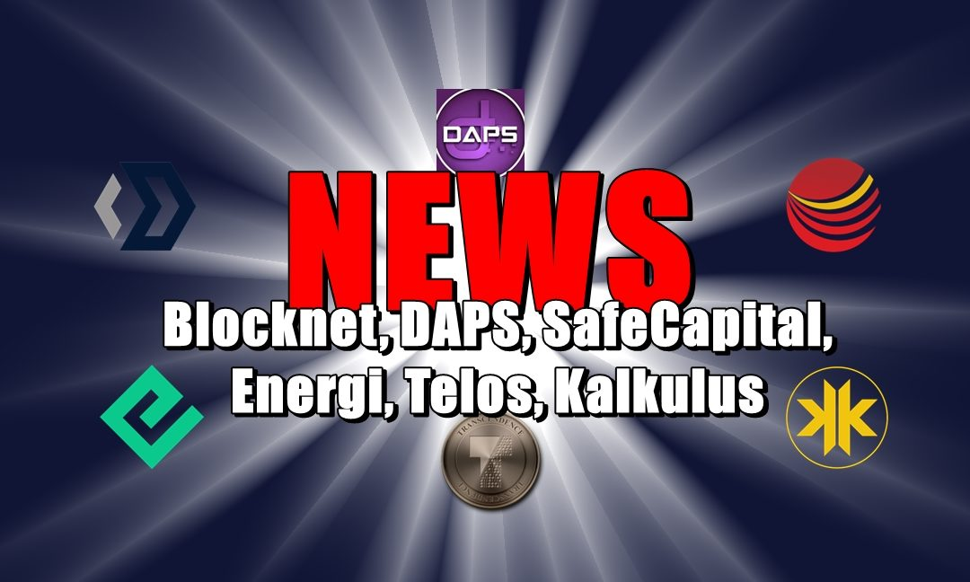 NEWS: Blocknet, DAPS, SafeCapital, Energi, Telos, Kalkulus