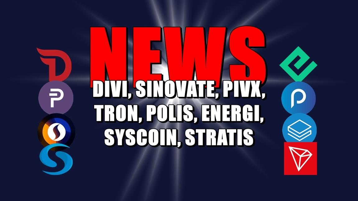 NEWS: DIVI, SINOVATE, PIVX, TRON, POLIS, ENERGI, SYSCOIN, STRATIS