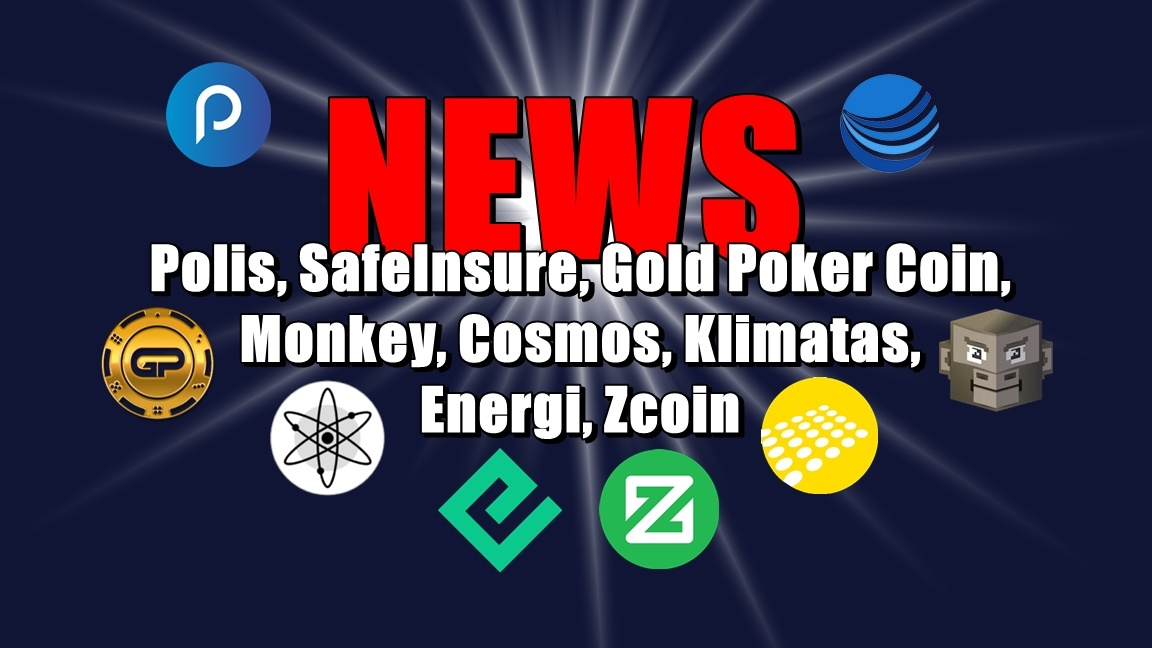 NEWS: Polis, SafeInsure, Gold Poker Coin, Monkey, Cosmos, Klimatas, Energi, Zcoin