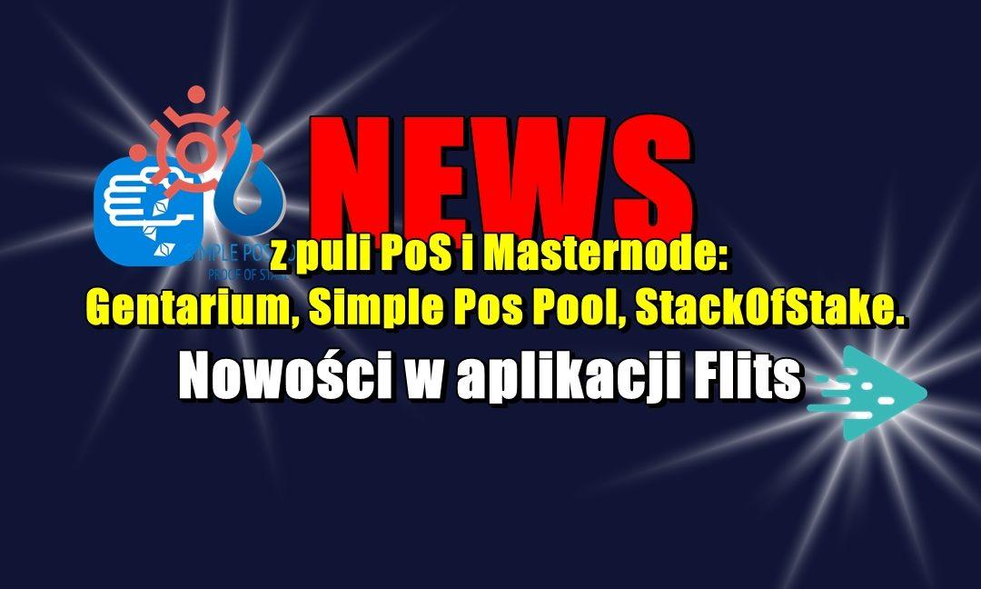 NEWS z puli PoS i Masternode: Gentarium, Simple Pos Pool, StackOfStake. Nowości w aplikacji Flits