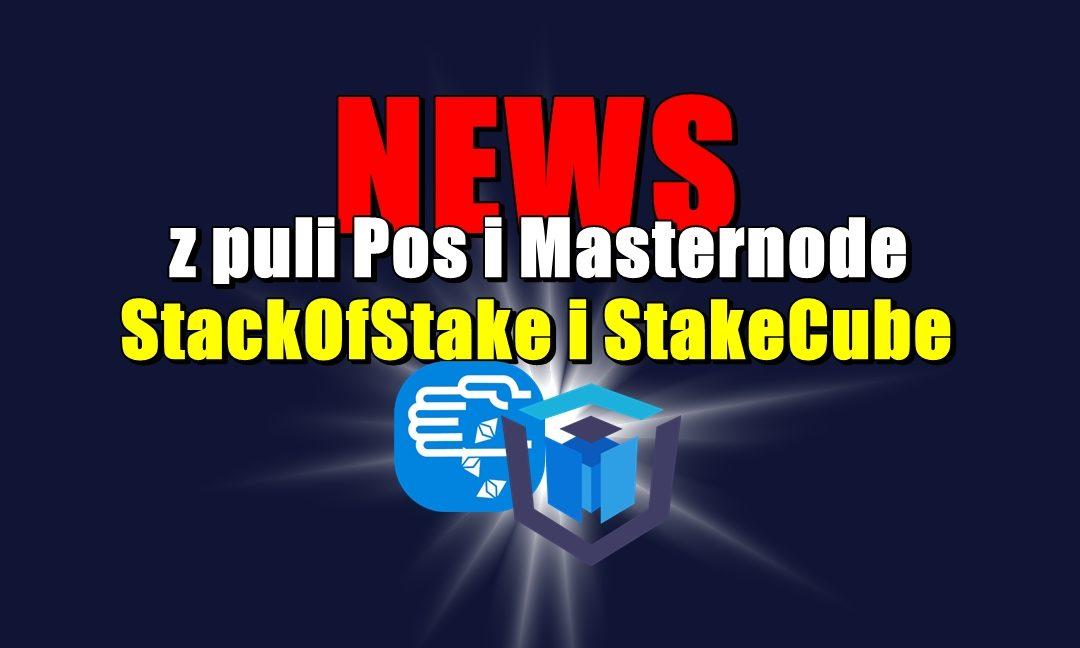 NEWS z puli Pos i Masternode: StackOfStake i StakeCube