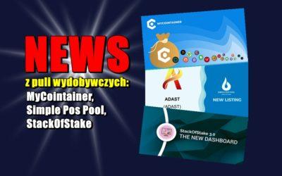 NEWS z puli wydobywczych: MyCointainer, Simple Pos Pool, StackOfStake