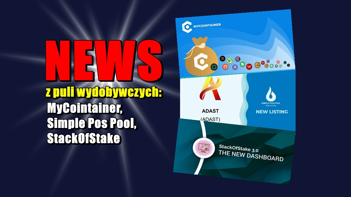 NEWS z puli wydobywczych: MyCointainer, Simple Pos Pool, StackOfStake